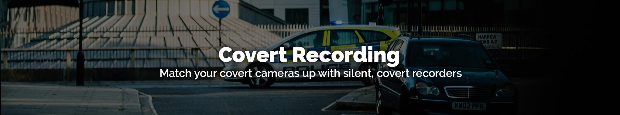 Covert Recorders
