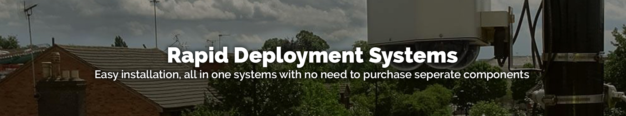 Rapid Deployment Systems